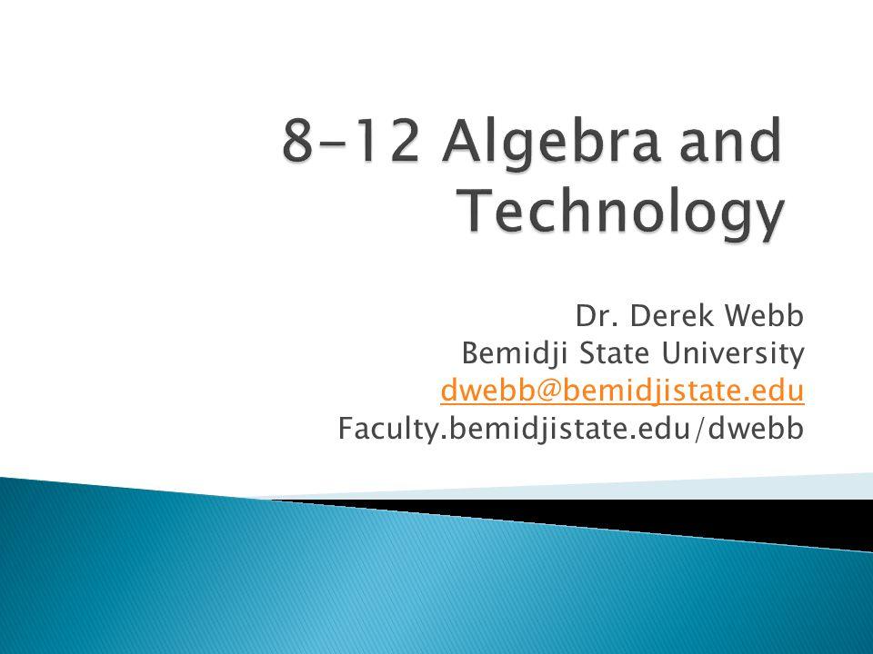 Dr. Derek Webb Bemidji State University dwebb@bemidjistate.edu Faculty.bemidjistate.edu/dwebb