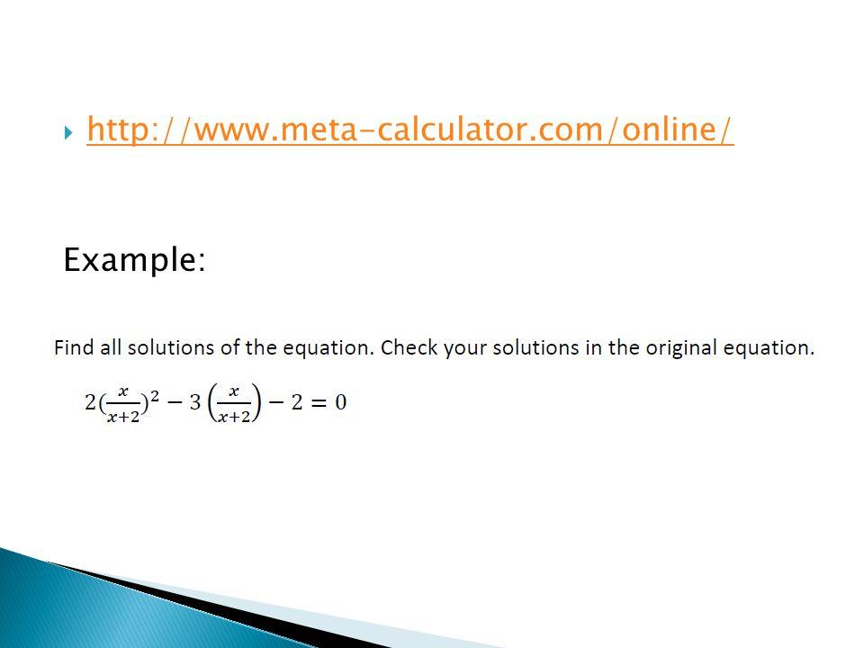 http://www.meta-calculator.com/online/ Example: