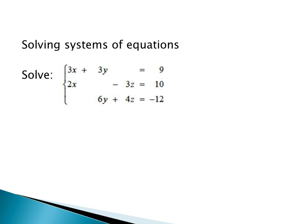 Solving systems of equations Solve: