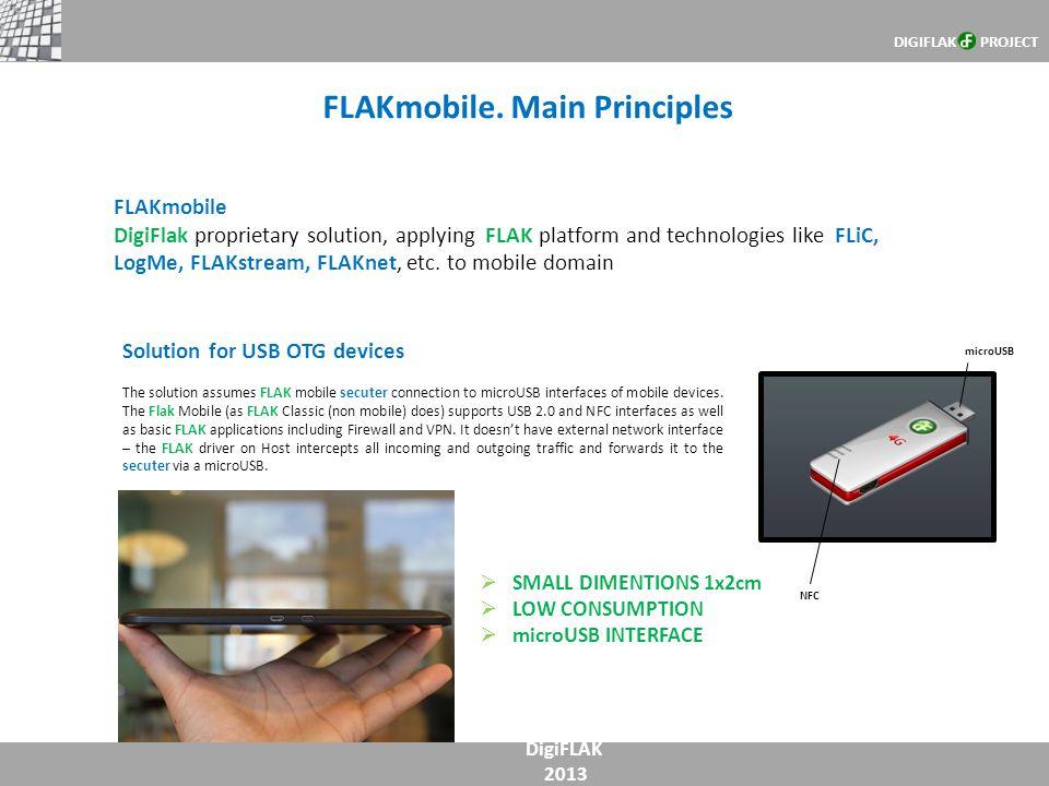 FLAKmobile. Main Principles DigiFLAK 2013 FLAKmobile DigiFlak proprietary solution, applying FLAK platform and technologies like FLiC, LogMe, FLAKstre