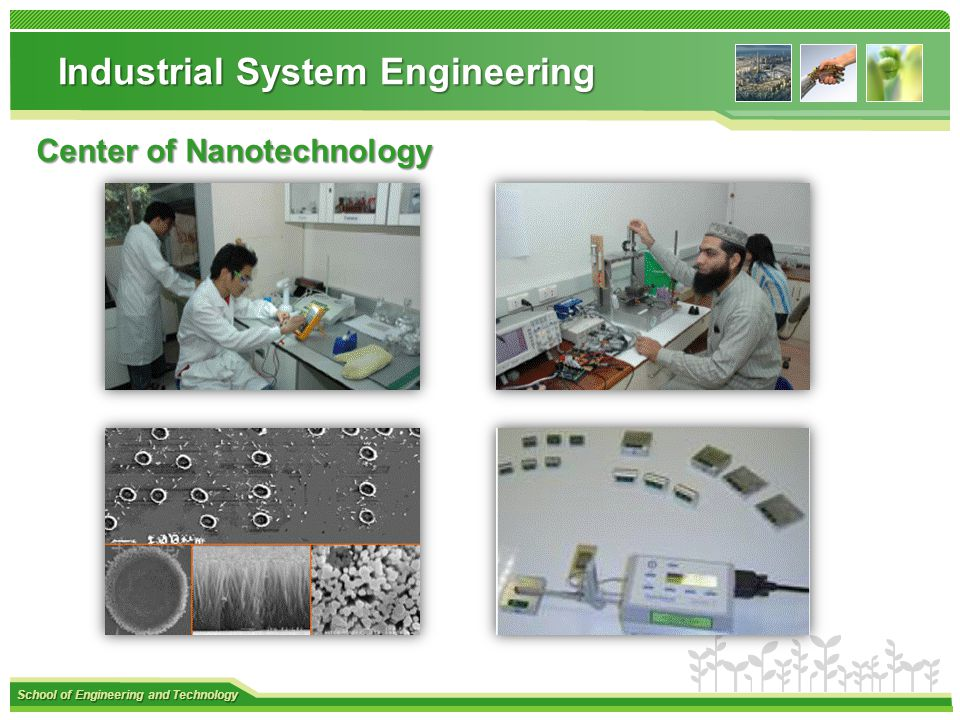 School of Engineering and Technology Industrial System Engineering Center of Nanotechnology