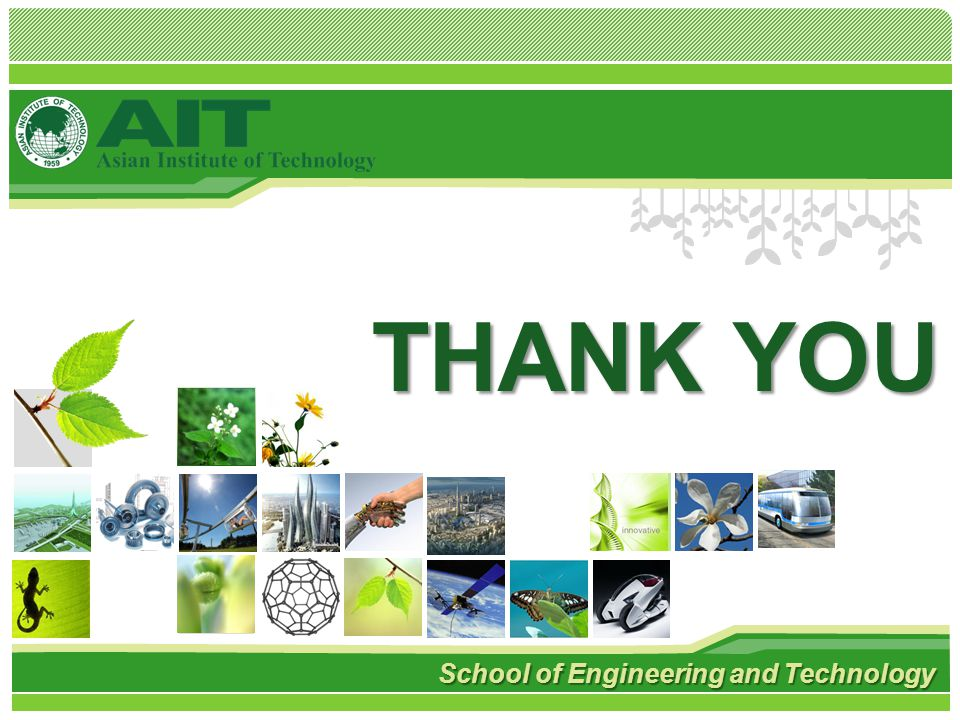 THANK YOU School of Engineering and Technology