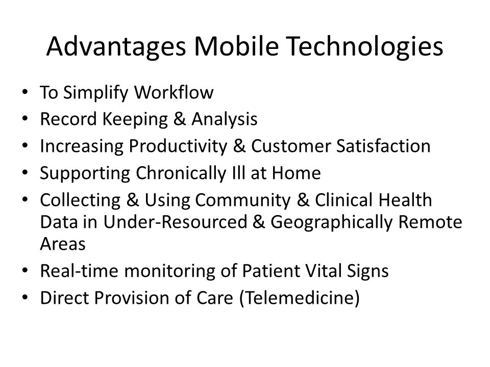 To Simplify Workflow Record Keeping & Analysis Increasing Productivity & Customer Satisfaction Supporting Chronically Ill at Home Collecting & Using C