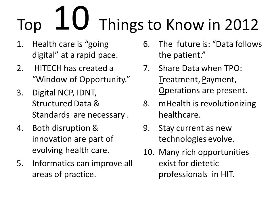 Top Things to Know in 2012 1.Health care is going digital at a rapid pace. 2. HITECH has created a Window of Opportunity. 3.Digital NCP, IDNT, Structu