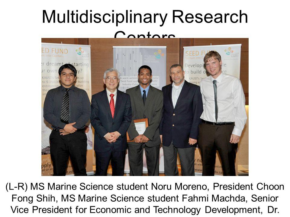 Multidisciplinary Research Centers (L-R) MS Marine Science student Noru Moreno, President Choon Fong Shih, MS Marine Science student Fahmi Machda, Sen
