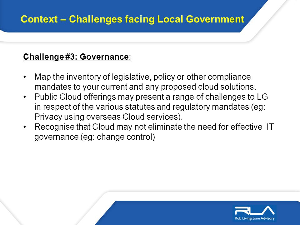 Challenge #3: Governance: Map the inventory of legislative, policy or other compliance mandates to your current and any proposed cloud solutions.