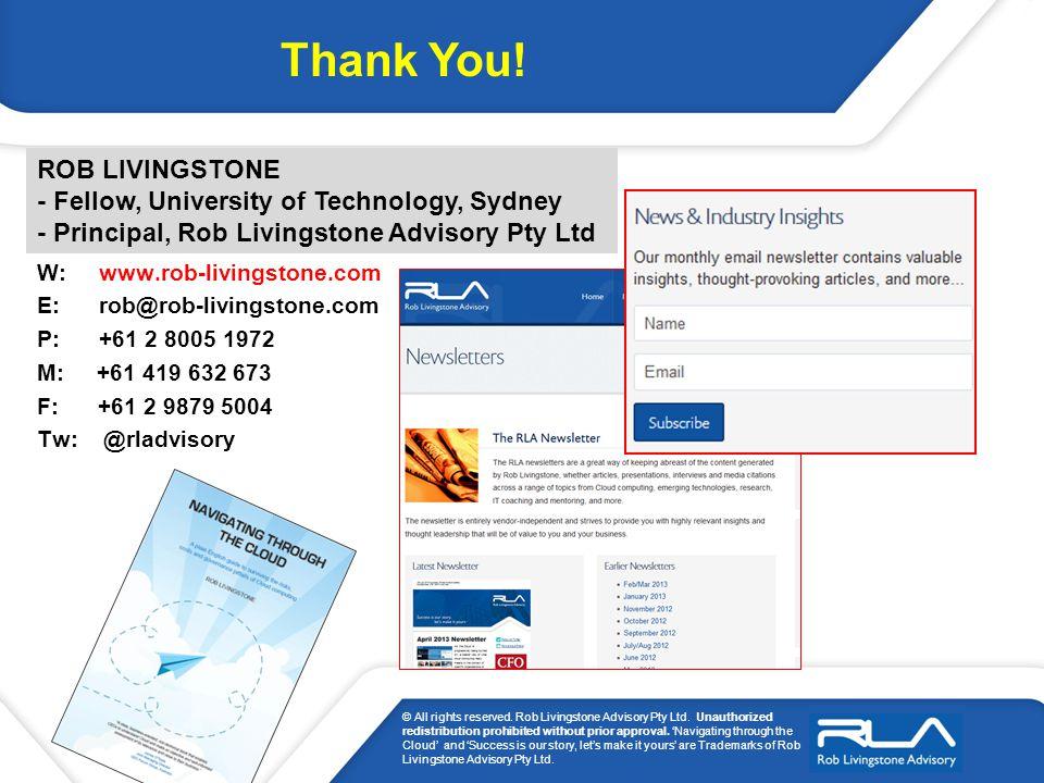 W: www.rob-livingstone.com E: rob@rob-livingstone.com P: +61 2 8005 1972 M: +61 419 632 673 F: +61 2 9879 5004 Tw: @rladvisory ROB LIVINGSTONE - Fellow, University of Technology, Sydney - Principal, Rob Livingstone Advisory Pty Ltd Thank You.