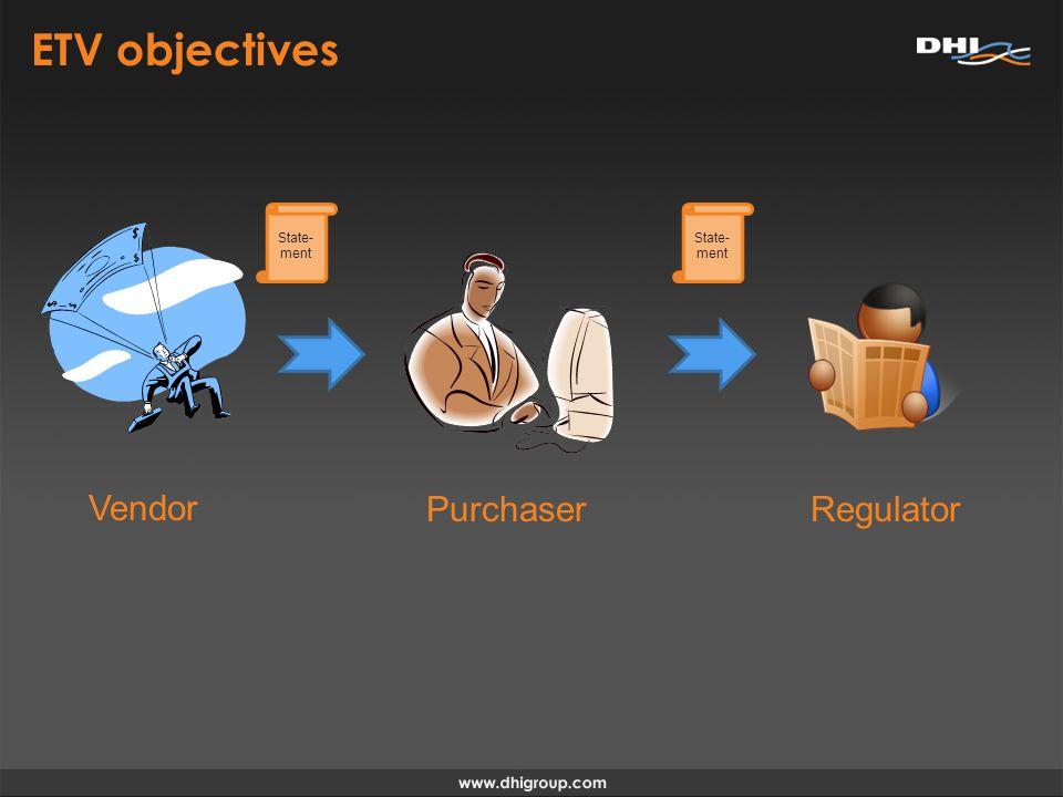 ETV objectives State- ment Vendor PurchaserRegulator