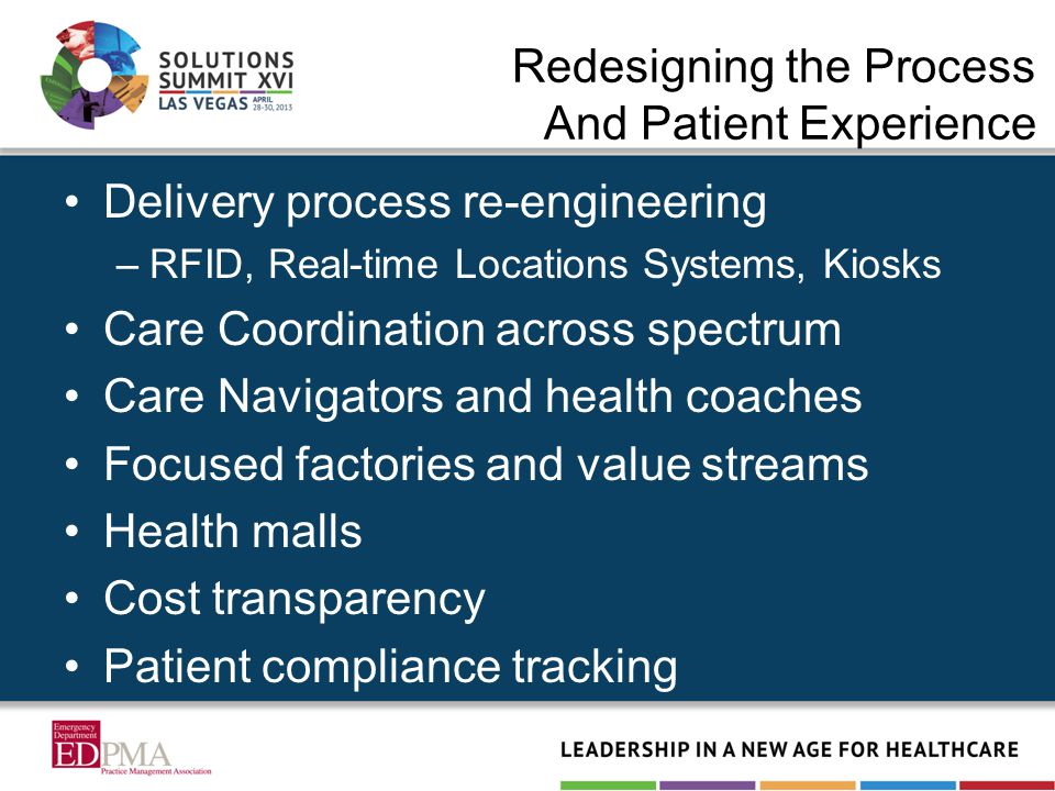 Redesigning the Process And Patient Experience Delivery process re-engineering –RFID, Real-time Locations Systems, Kiosks Care Coordination across spe