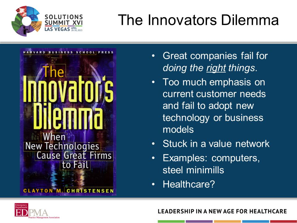 The Innovators Dilemma Great companies fail for doing the right things. Too much emphasis on current customer needs and fail to adopt new technology o