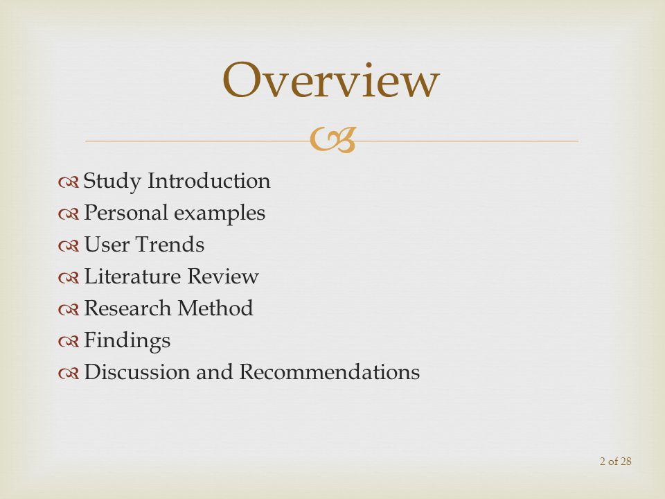 Study Introduction Personal examples User Trends Literature Review Research Method Findings Discussion and Recommendations Overview 2 of 28