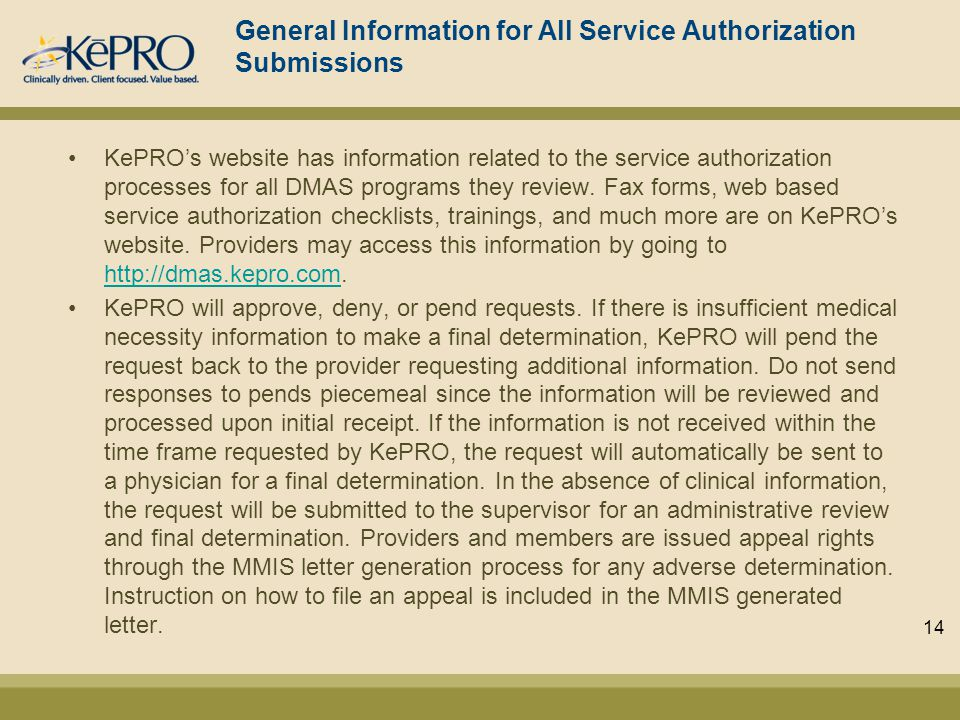General Information for All Service Authorization Submissions KePROs website has information related to the service authorization processes for all DMAS programs they review.