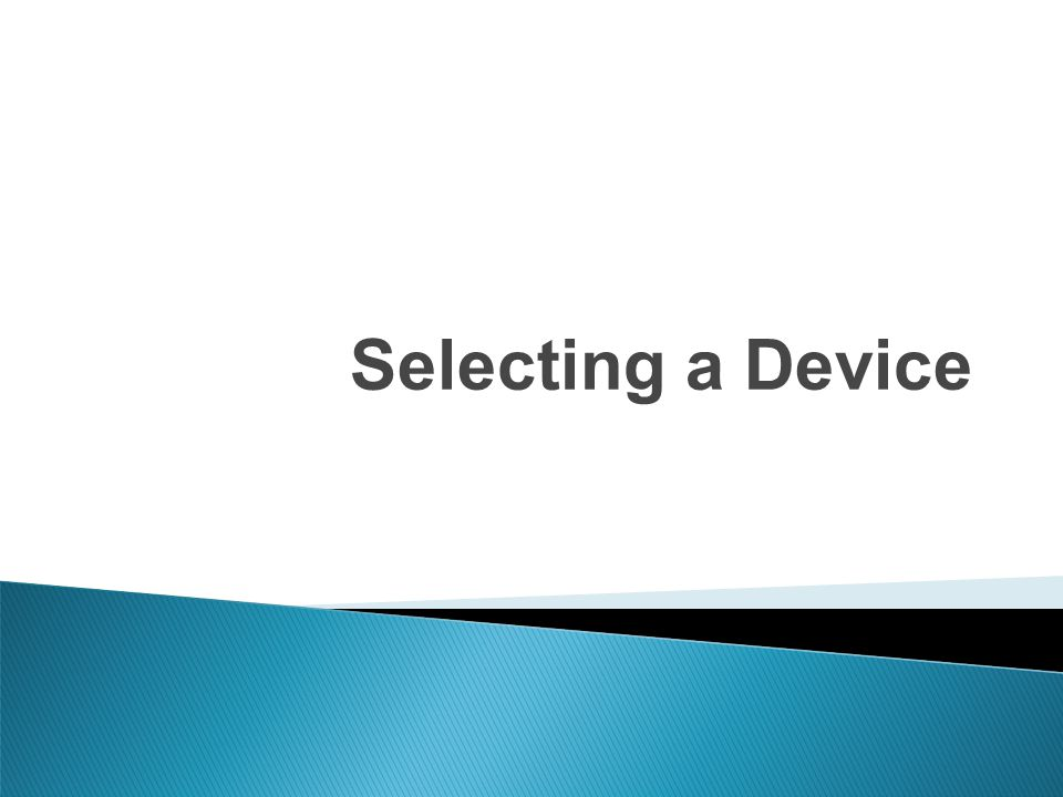 Selecting a Device