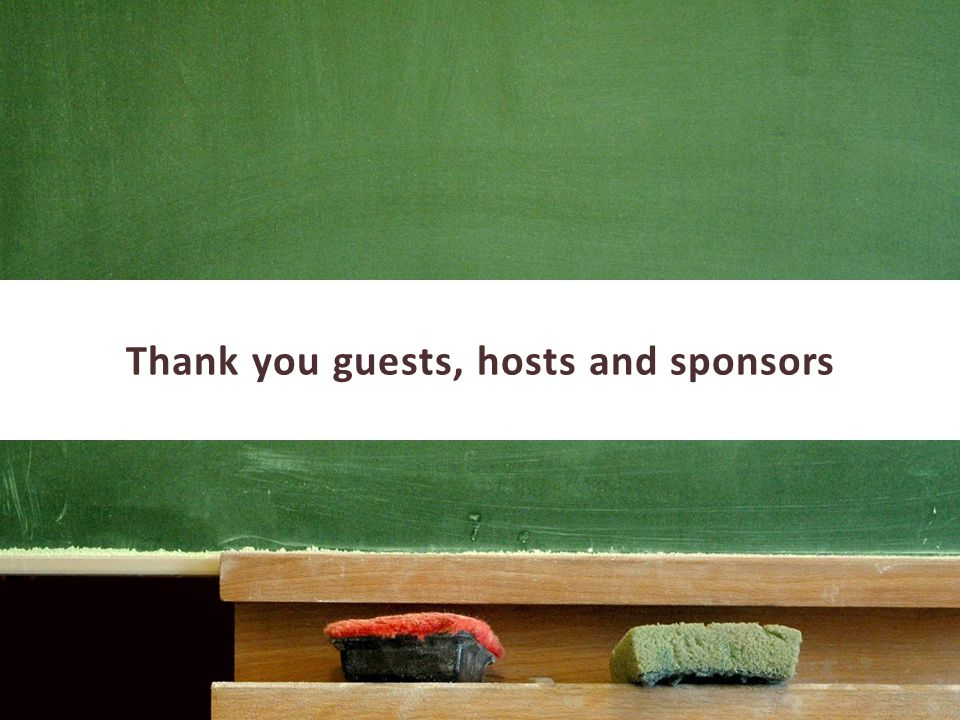 Thank you guests, hosts and sponsors
