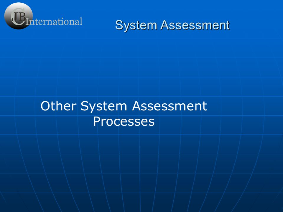 Other System Assessment Processes System Assessment