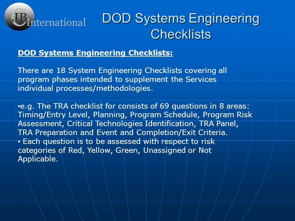 DOD Systems Engineering Checklists DOD Systems Engineering Checklists: There are 18 System Engineering Checklists covering all program phases intended