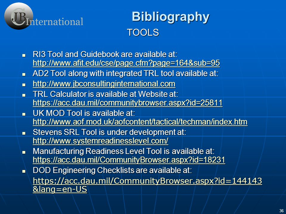 36 TOOLS RI3 Tool and Guidebook are available at: http://www.afit.edu/cse/page.cfm?page=164&sub=95 RI3 Tool and Guidebook are available at: http://www