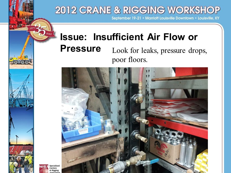 Issue: Insufficient Air Flow or Pressure Look for leaks, pressure drops, poor floors.