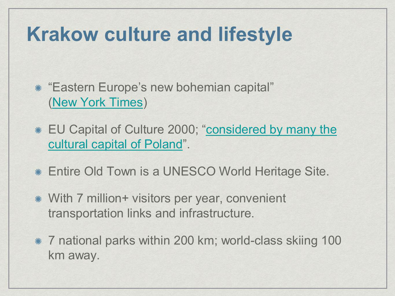 Krakow culture and lifestyle Eastern Europes new bohemian capital (New York Times)New York Times EU Capital of Culture 2000; considered by many the cu
