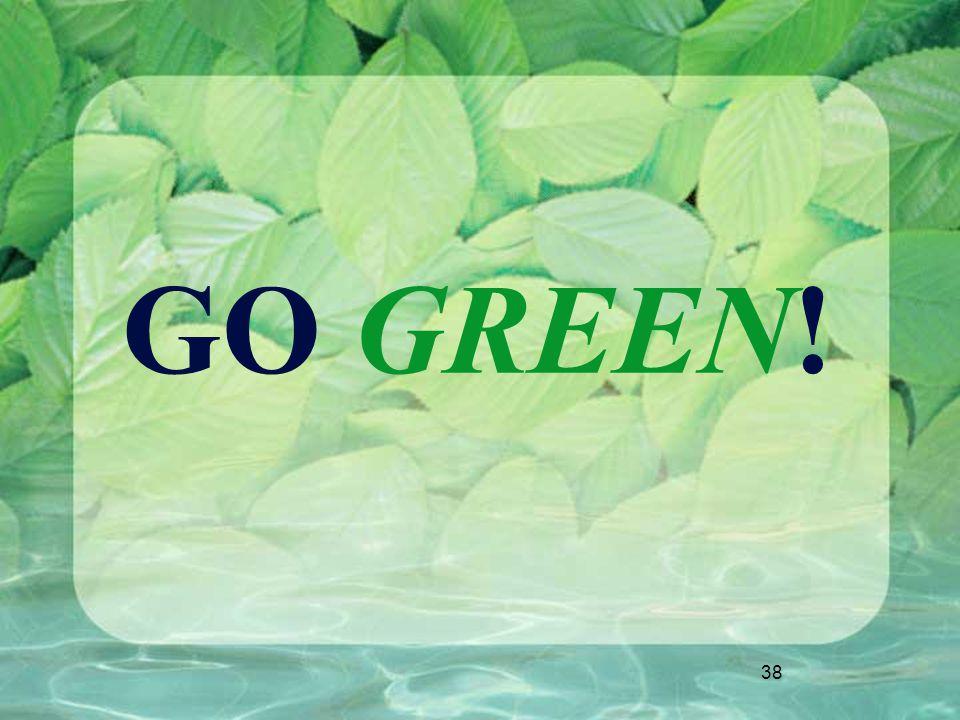 38 GO GREEN! 38