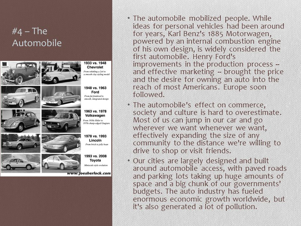#4 – The Automobile The automobile mobilized people.