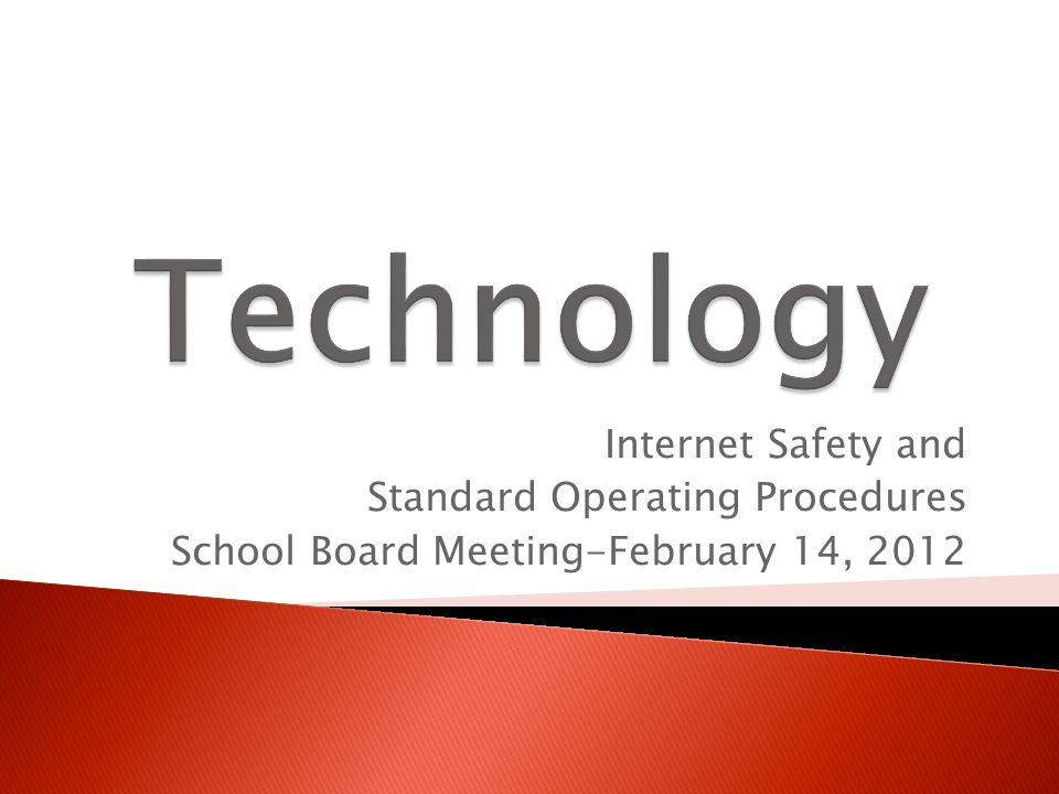 Internet Safety and Standard Operating Procedures School Board Meeting-February 14, 2012