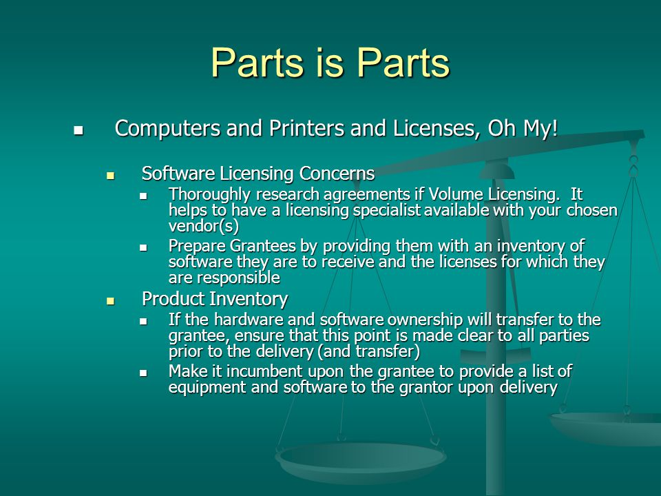 Parts is Parts Computers and Printers and Licenses, Oh My.