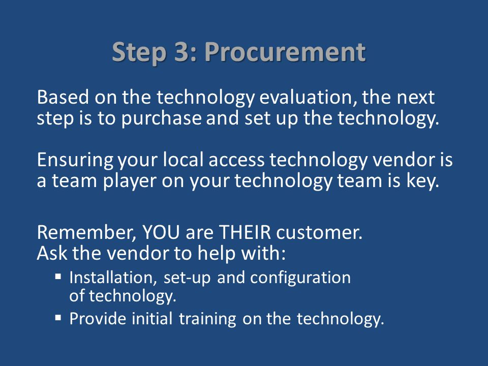 Step 2: Evaluation/Needs Assessment What is the waiting period for a technology evaluation at your agency.