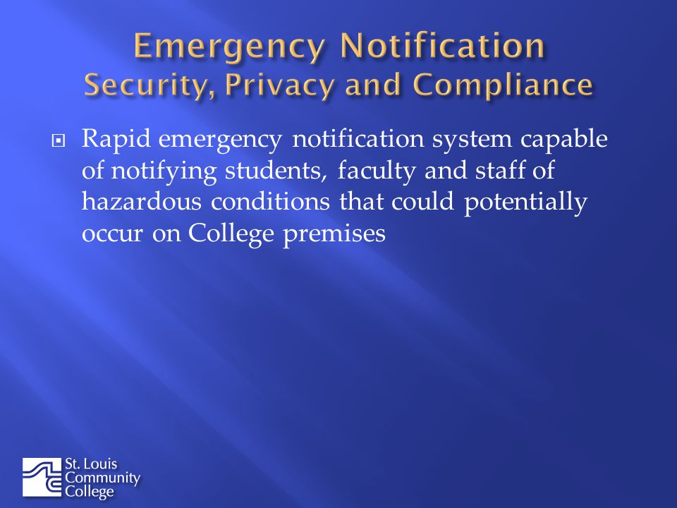 Rapid emergency notification system capable of notifying students, faculty and staff of hazardous conditions that could potentially occur on College premises