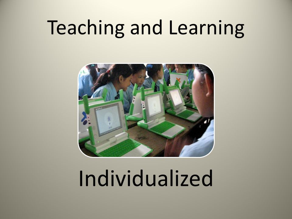 Teaching and Learning Individualized