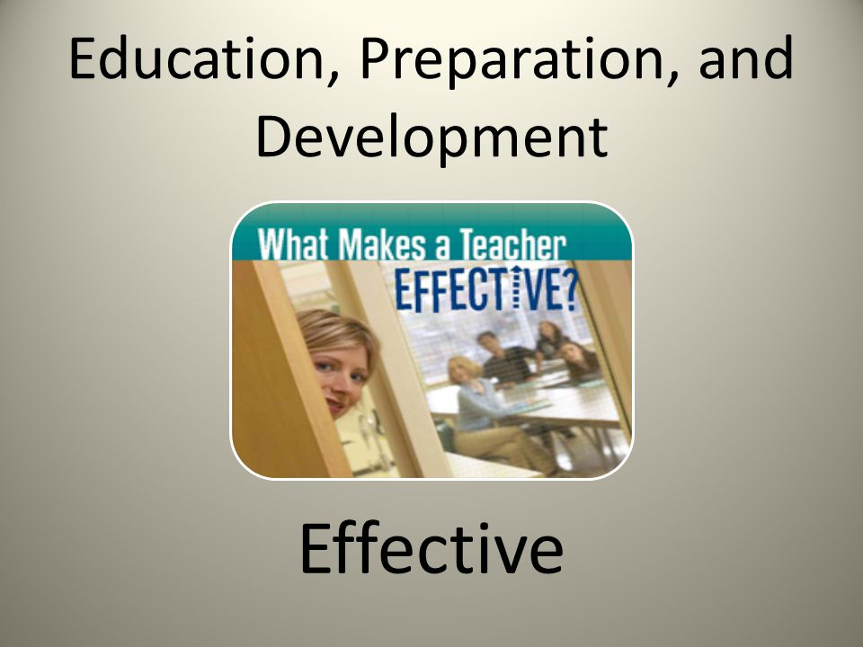 Education, Preparation, and Development Effective