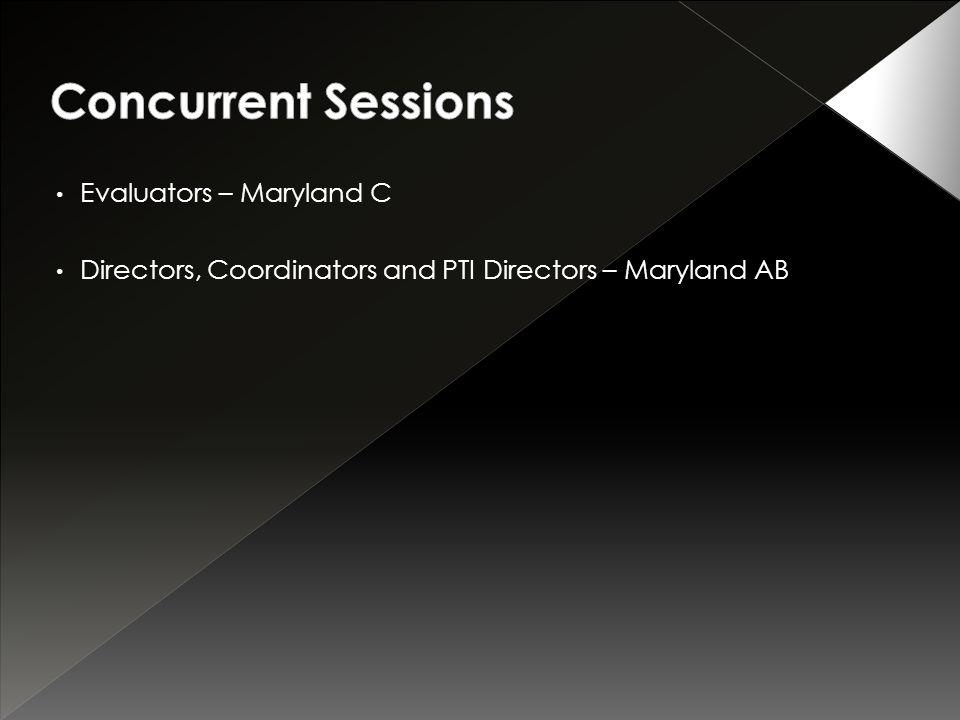 Evaluators – Maryland C Directors, Coordinators and PTI Directors – Maryland AB