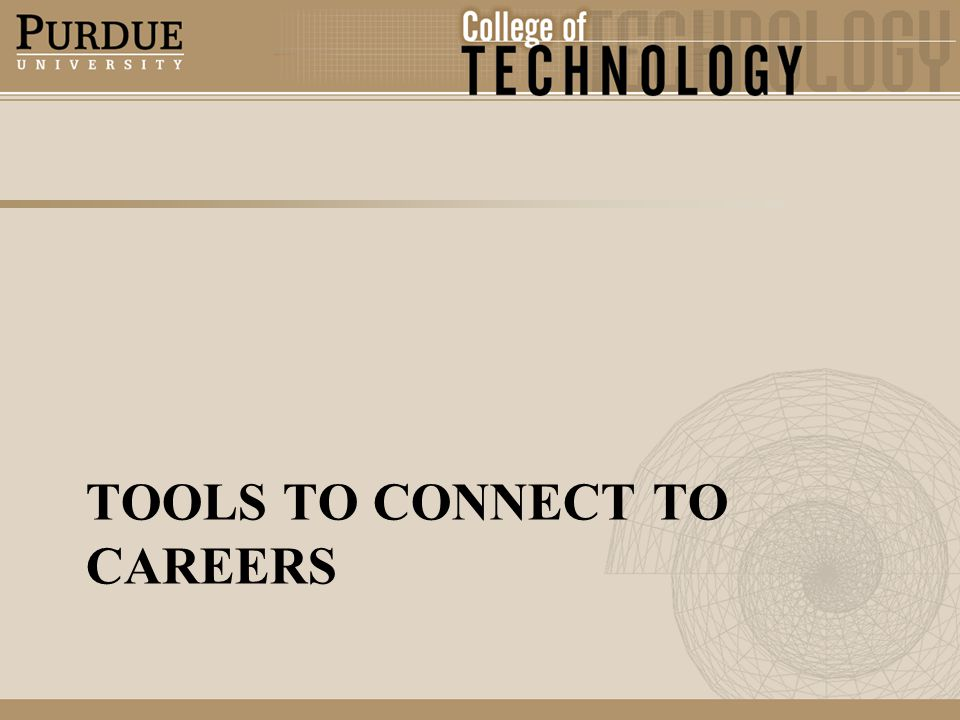 TOOLS TO CONNECT TO CAREERS