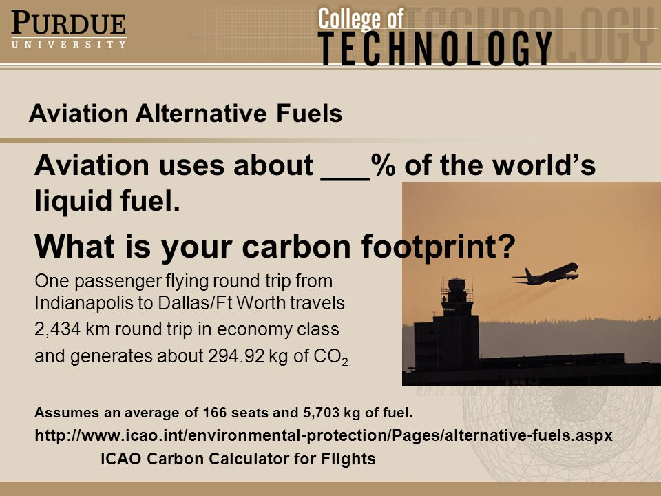 Aviation Alternative Fuels Aviation uses about ___% of the worlds liquid fuel.
