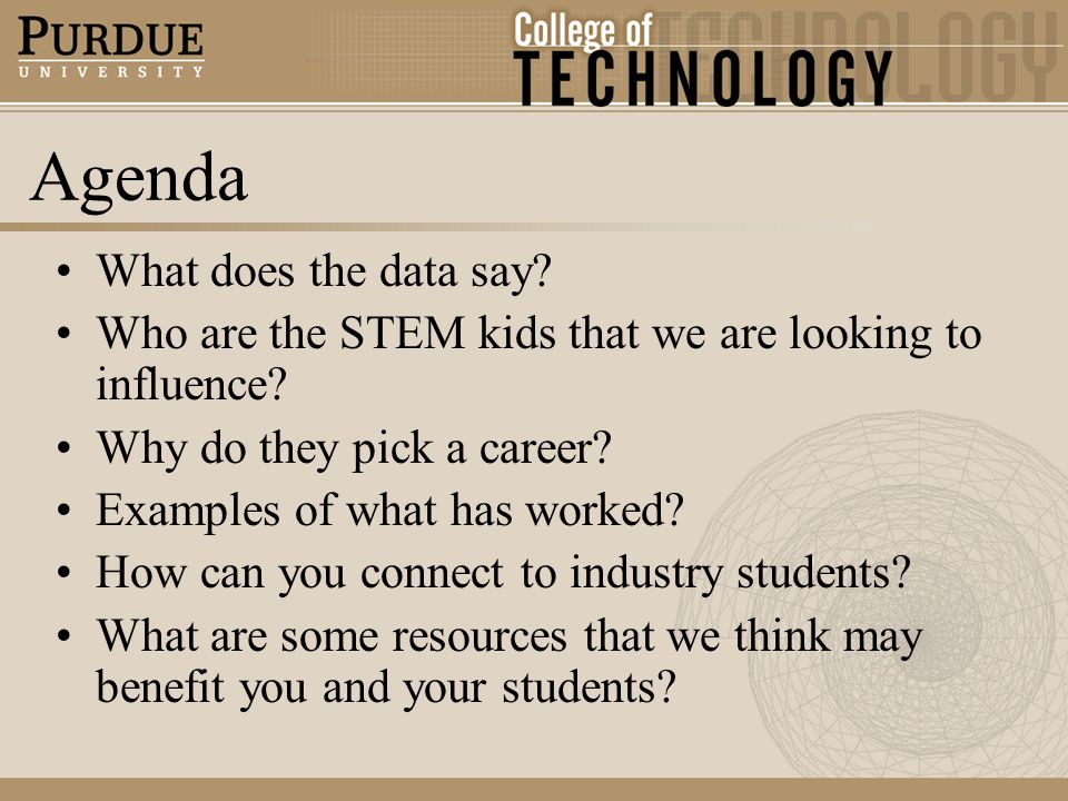 Agenda What does the data say. Who are the STEM kids that we are looking to influence.