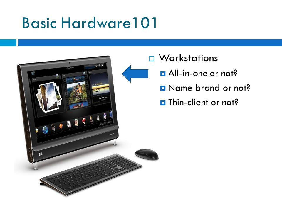 Basic Hardware101 Notebook vs. Netbook Size Functionality Capacity