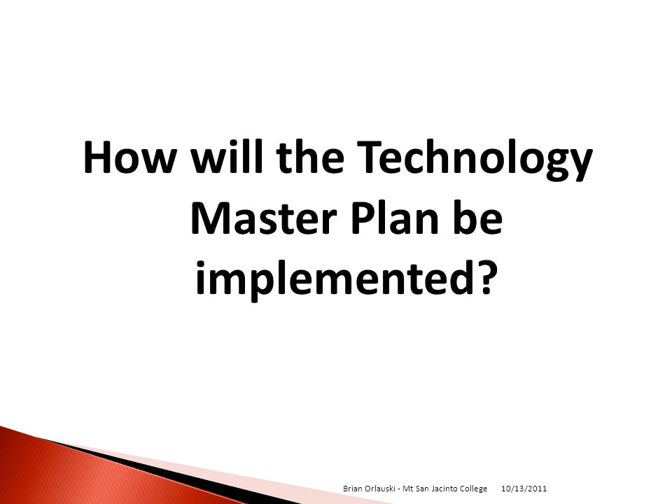 How will the Technology Master Plan be implemented.