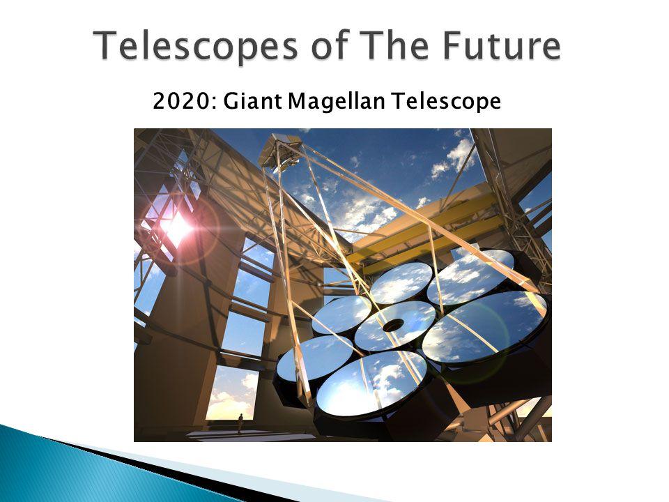 2020: Giant Magellan Telescope