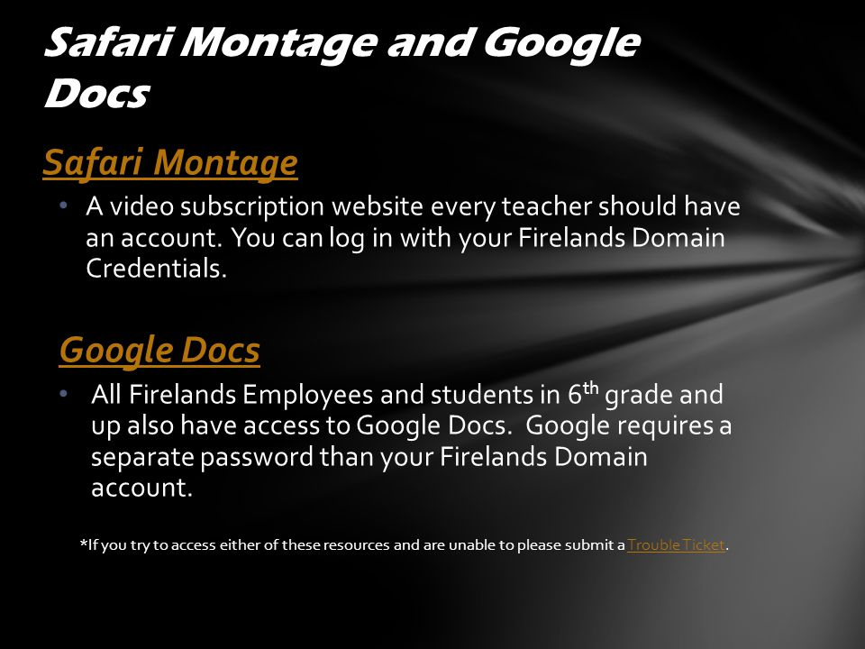 Safari Montage A video subscription website every teacher should have an account. You can log in with your Firelands Domain Credentials. Google Docs A