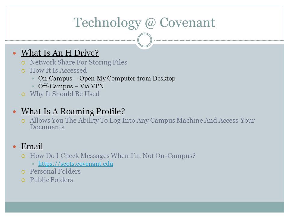 Technology @ Covenant What Is An H Drive.