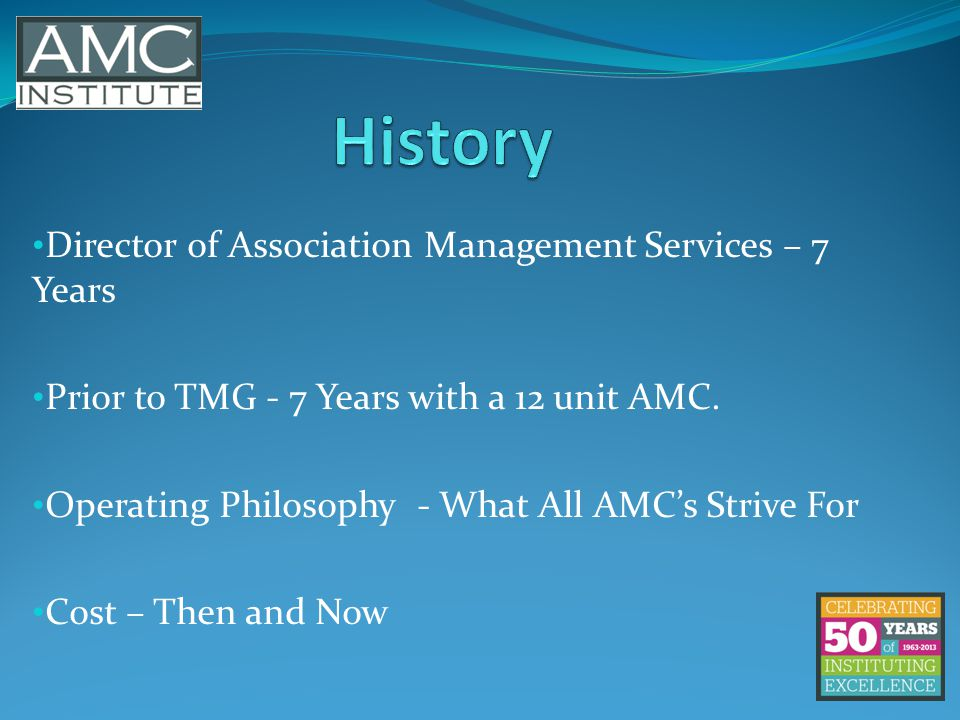 Director of Association Management Services – 7 Years Prior to TMG - 7 Years with a 12 unit AMC.