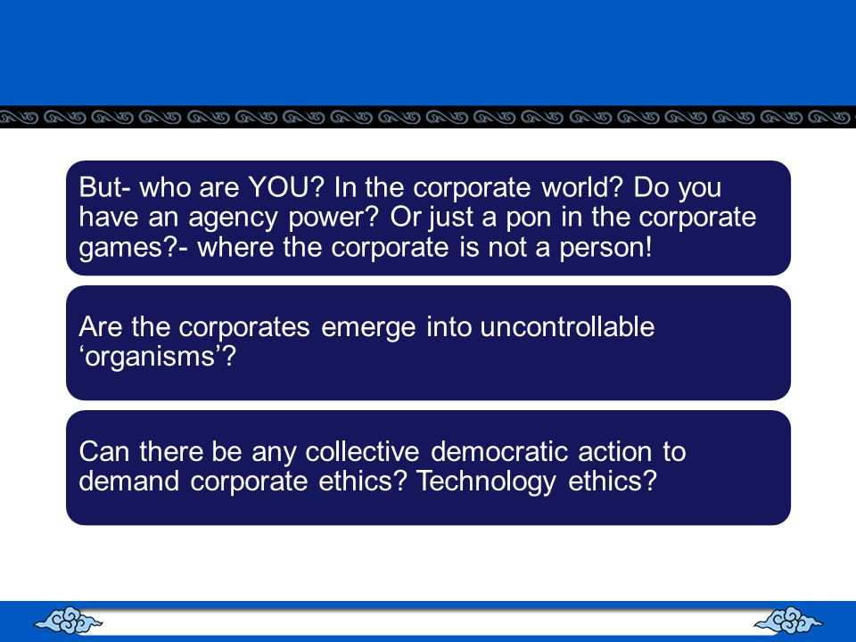 But- who are YOU.In the corporate world. Do you have an agency power.