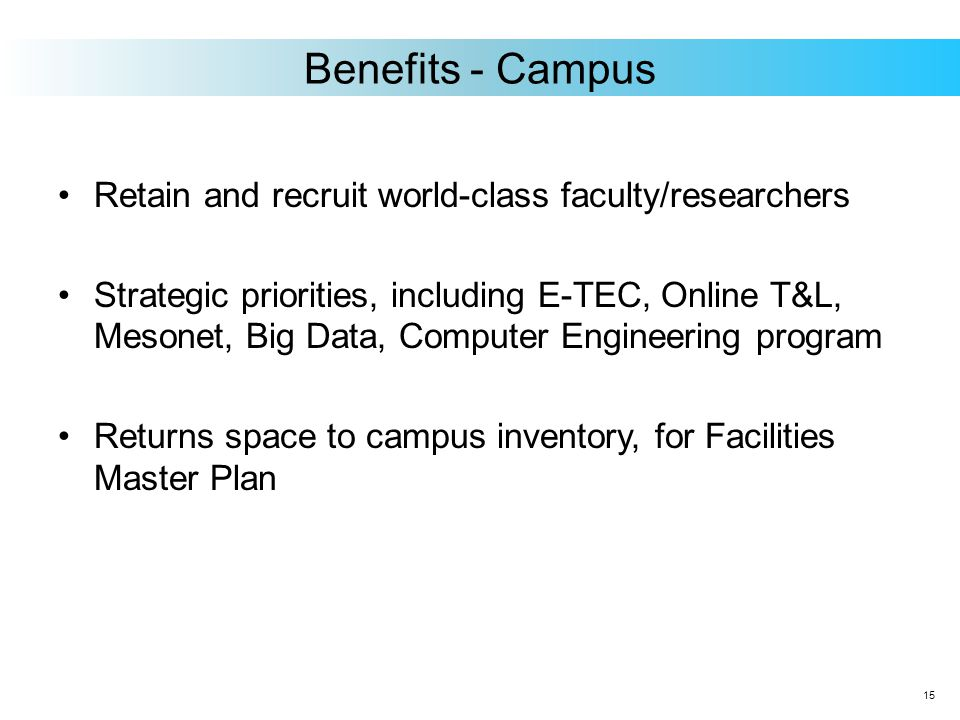 Retain and recruit world-class faculty/researchers Strategic priorities, including E-TEC, Online T&L, Mesonet, Big Data, Computer Engineering program