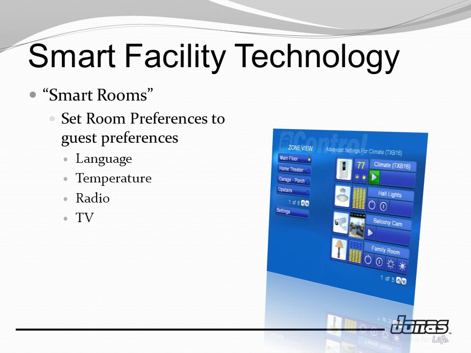 Smart Facility Technology Smart Rooms Set Room Preferences to guest preferences Language Temperature Radio TV