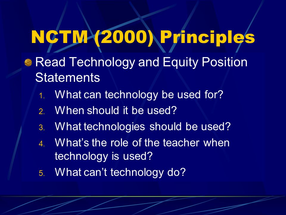 NCTM (2000) Principles Read Technology and Equity Position Statements 1.