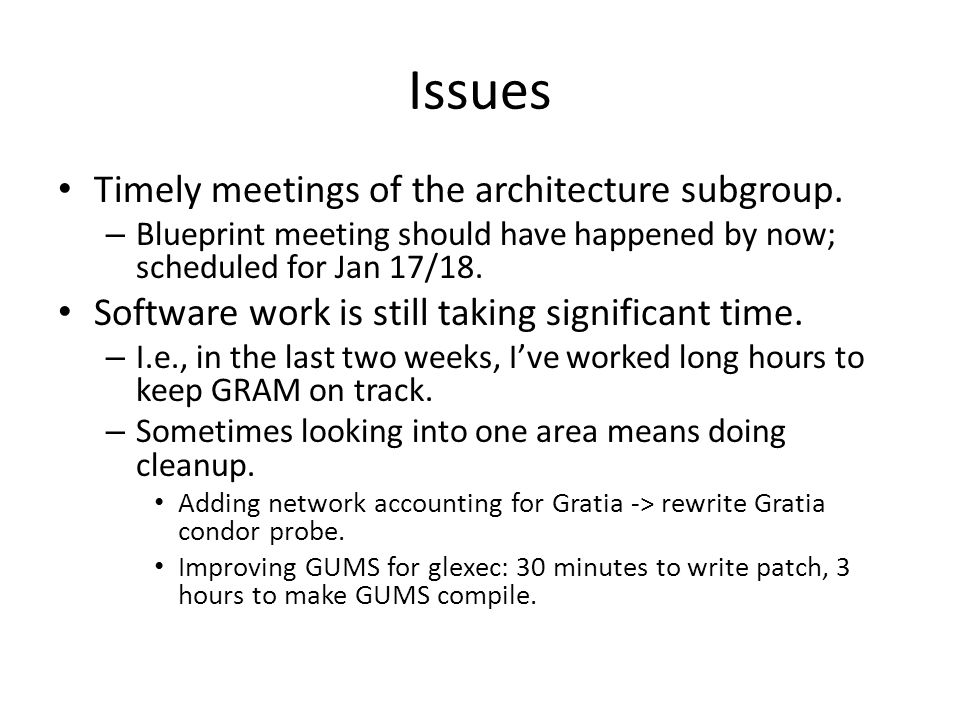 Issues Timely meetings of the architecture subgroup. – Blueprint meeting should have happened by now; scheduled for Jan 17/18. Software work is still