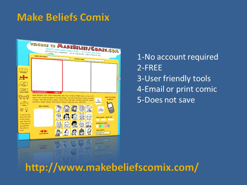 1-No account required 2-FREE 3-User friendly tools 4-Email or print comic 5-Does not save