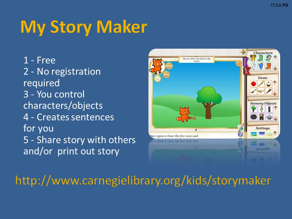 1 - Free 2 - No registration required 3 - You control characters/objects 4 - Creates sentences for you 5 - Share story with others and/or print out story
