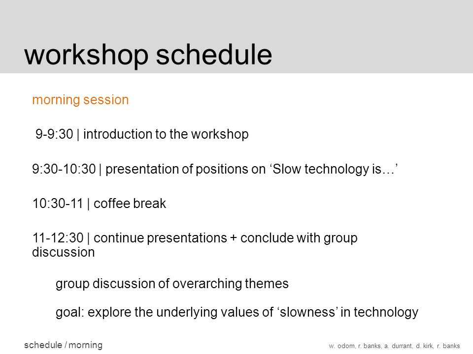workshop schedule schedule / morning w. odom, r. banks, a.
