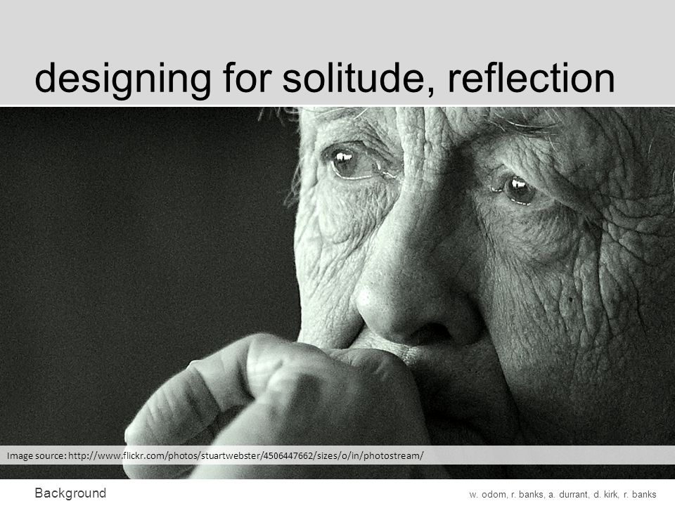 designing for solitude, reflection Background w. odom, r.